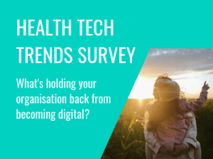 Health Tech Trends Survey: What is holding your organisation back from becoming digital?