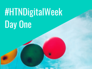 HTN Digital Week: Day one in review