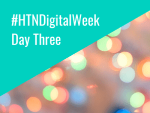 HTN Digital Week: Day three in review
