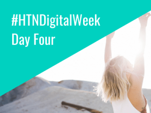 HTN Digital Week: Day four in review
