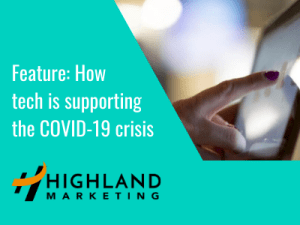 Feature Part One: How tech is supporting the COVID-19 crisis
