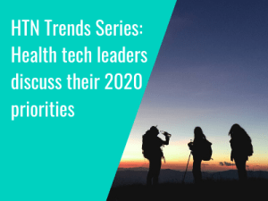HTN Trends Series: Health tech leaders discuss their 2020 priorities