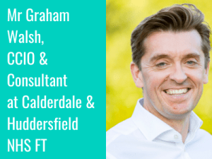 Interview Series: Graham Walsh, Consultant and CCIO at Calderdale and Huddersfield FT