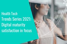 Health Tech Trends Series 2021: Digital maturity satisfaction in focus