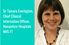 Interview Series: Dr Tamara Everington, Chief Clinical Information Officer, Hampshire Hospitals NHS FT