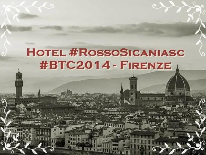 Torna a Firenze la BTC2014 con RossoSicaniasc