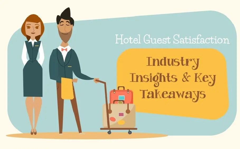 Hotel Guest Satisfaction : Industry insights and Key takeaways