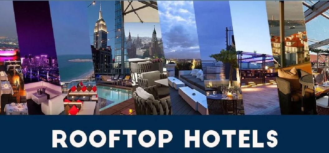Rooftop Hotels With Incredible Views