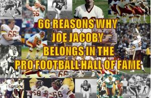 66 Reasons Why Joe Jacoby Belongs in the Hall of Fame