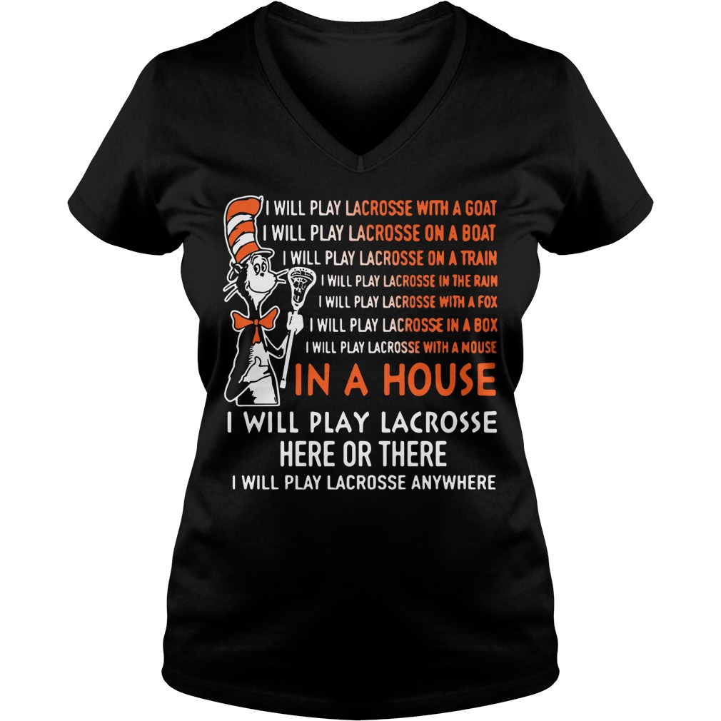 Dr Seuss: I will play lacrosse here or there V-neck t-shirt