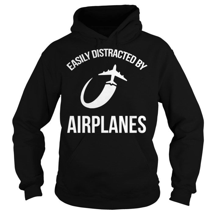 Easily distracted by airplanes Hoodie