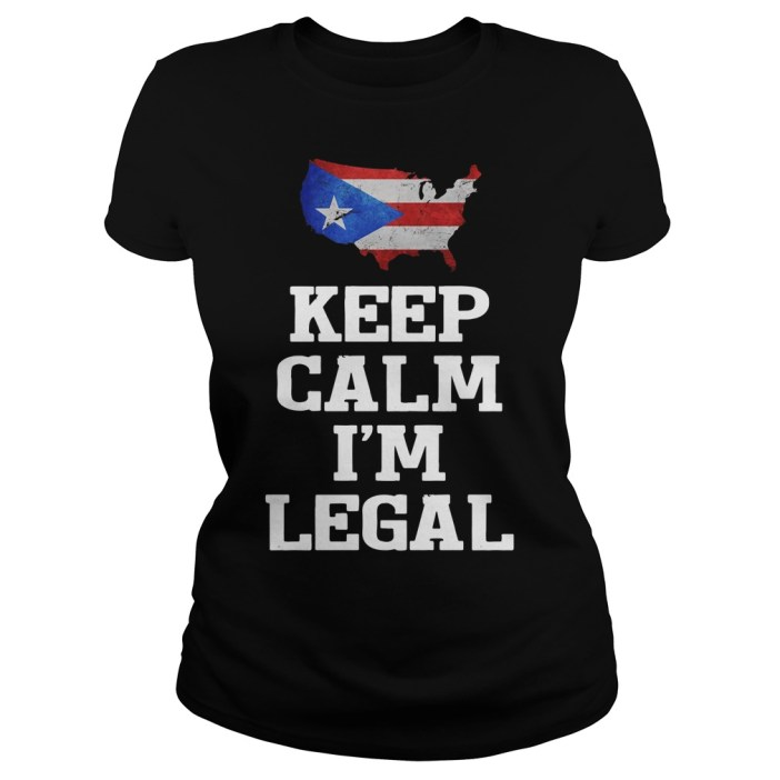 Keep calm I'm Legal Puerto Rico Flag Ladies tee