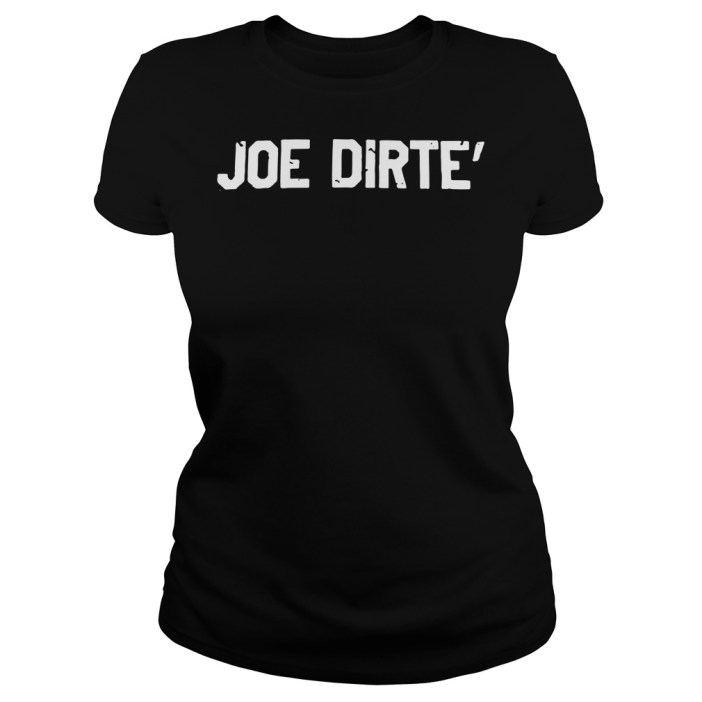 Official Joe dirte' Ladies tee