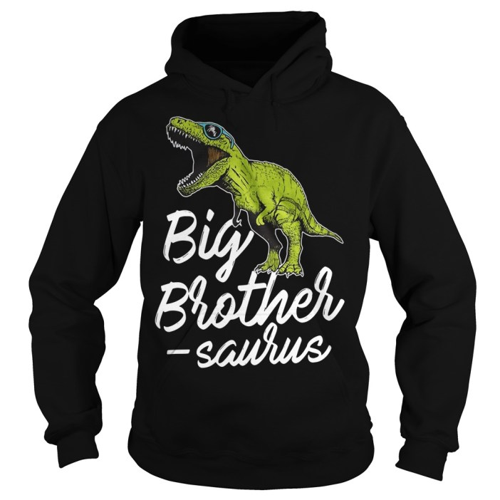 Big Brother Saurus T rex Hoodie