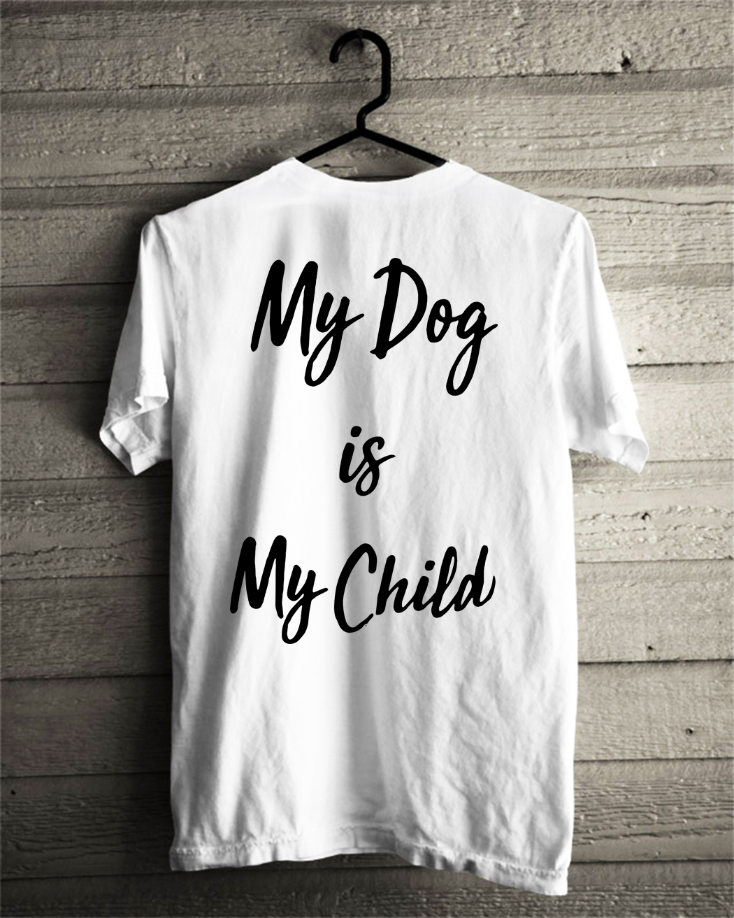 My dog is my child shirt