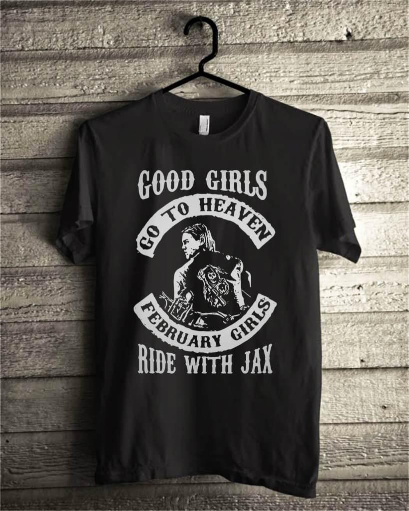 Good girls go to heaven february girls ride with Jax shirt