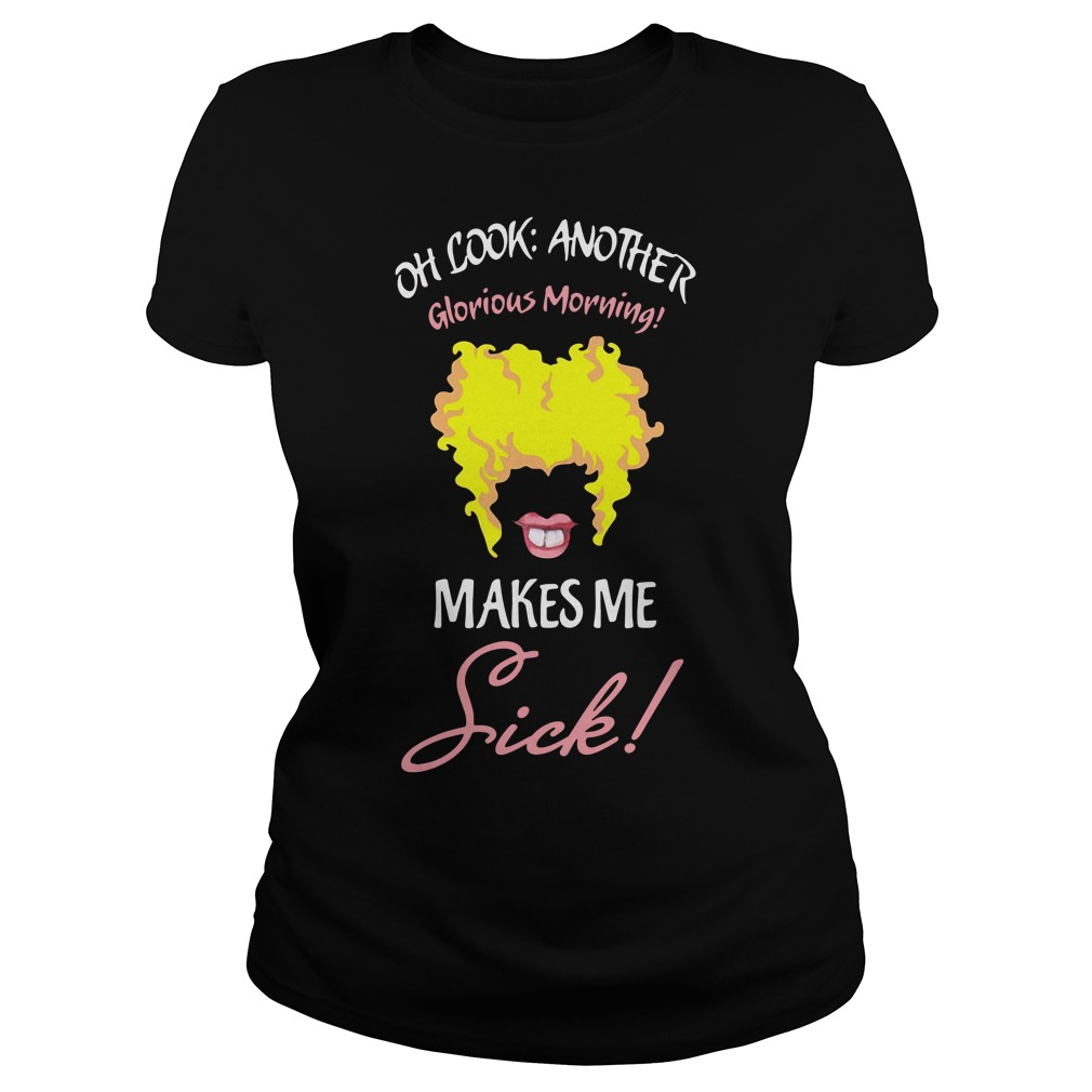 Oh look another Glorious Morning makes me sick Ladies tee