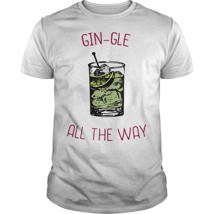 Gin-gle all the ways Guys shirt