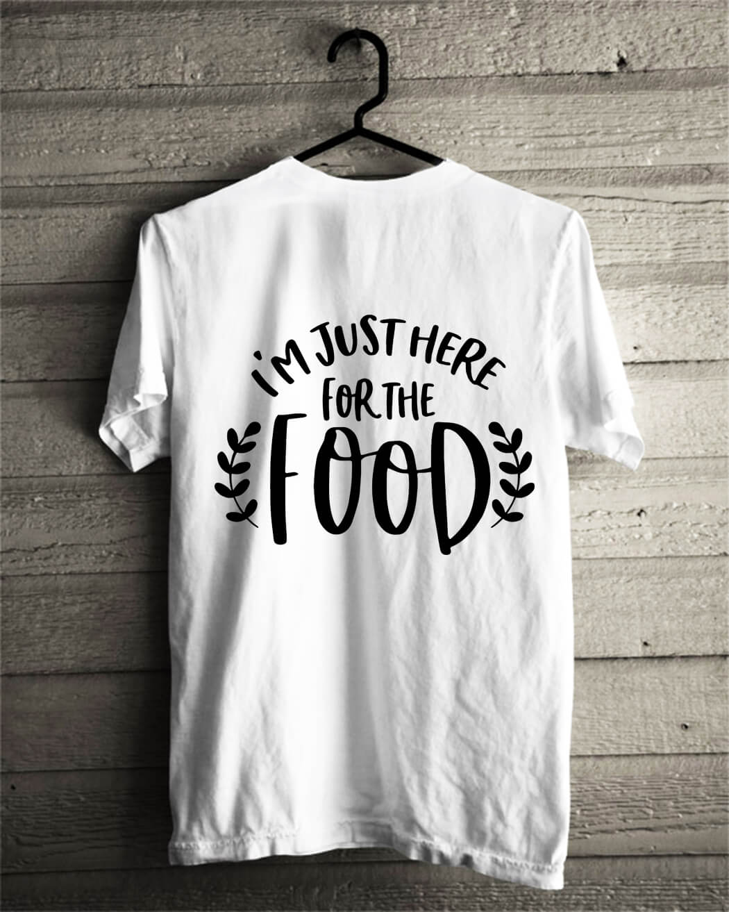 I'm just here for the food shirt