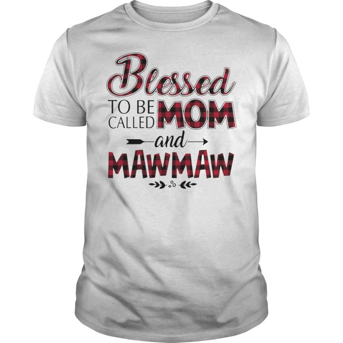 Blessed to be called mom and Maw Maw Guys shirt