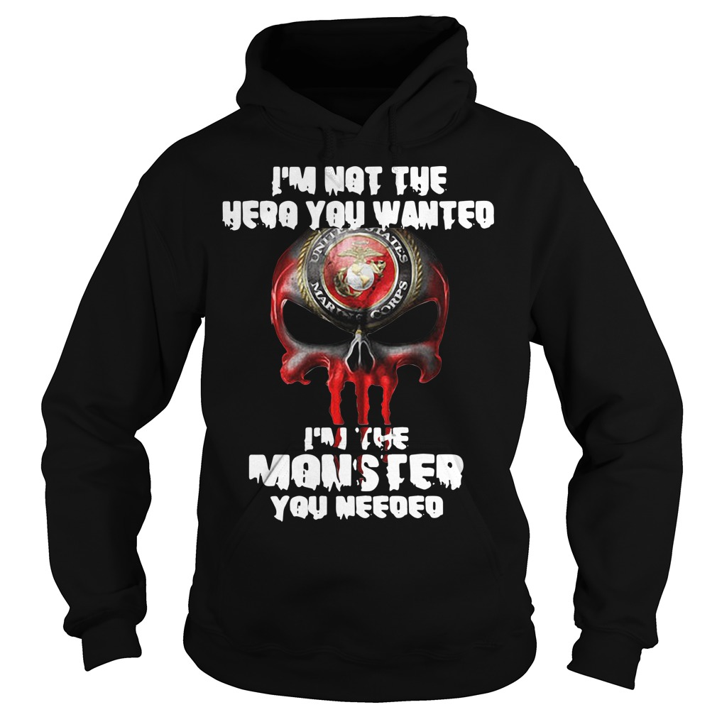 I'm not the hero you wanted I'm the monster you needed Hoodie