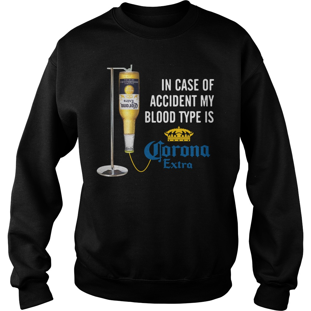 In case of accident my blood type is Corona Extra sweater