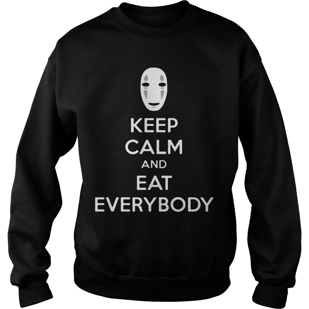 No face keep calm and eat everybody Sweater