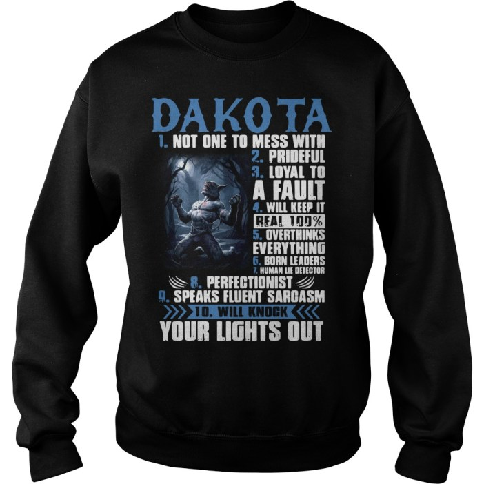 Dakota not one to mess with prideful loyal to a fault will keep it Sweater