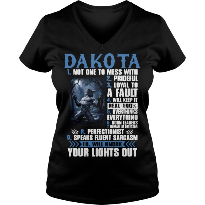 Dakota not one to mess with prideful loyal to a fault will keep it V-neck t-shirt