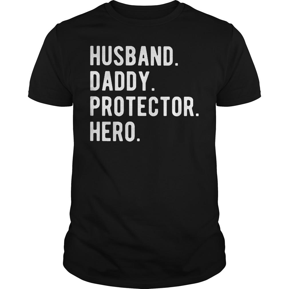 Husband daddy protector hero shirt