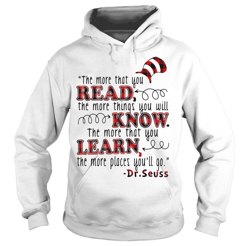 The more that you read the more things you will know Hoodie