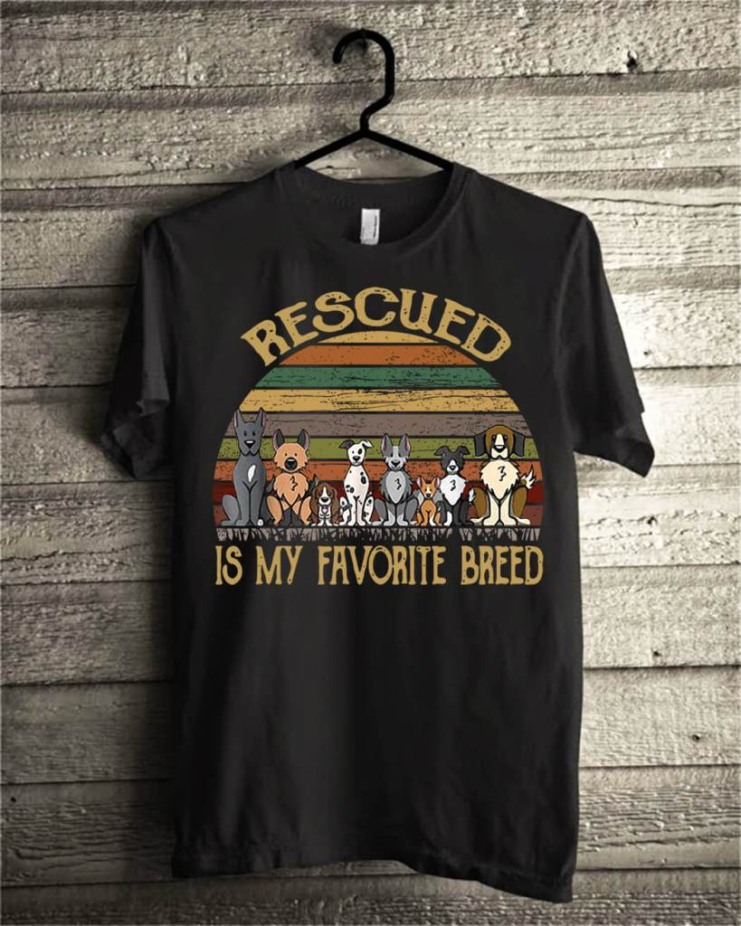Rescued is my favorite breed dog vintage shirt
