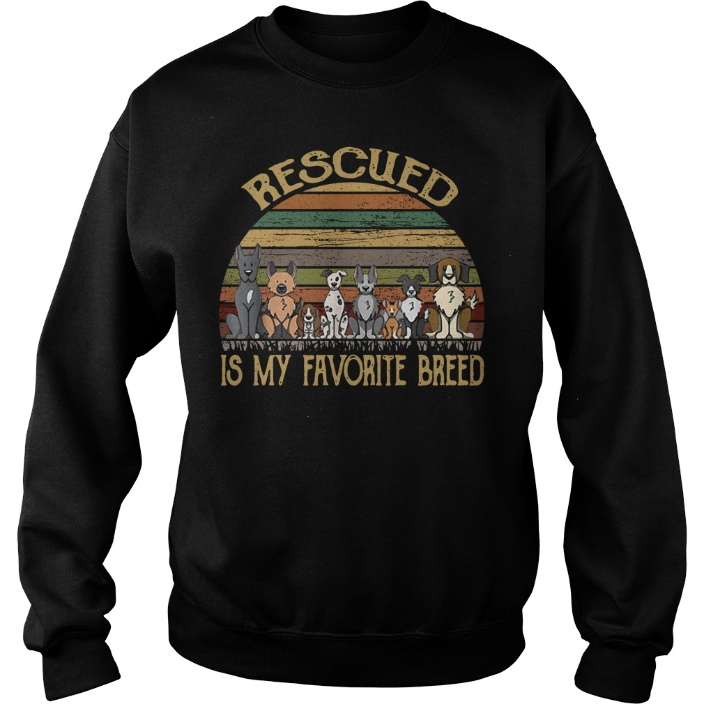 Rescued is my favorite breed dog vintage Sweater