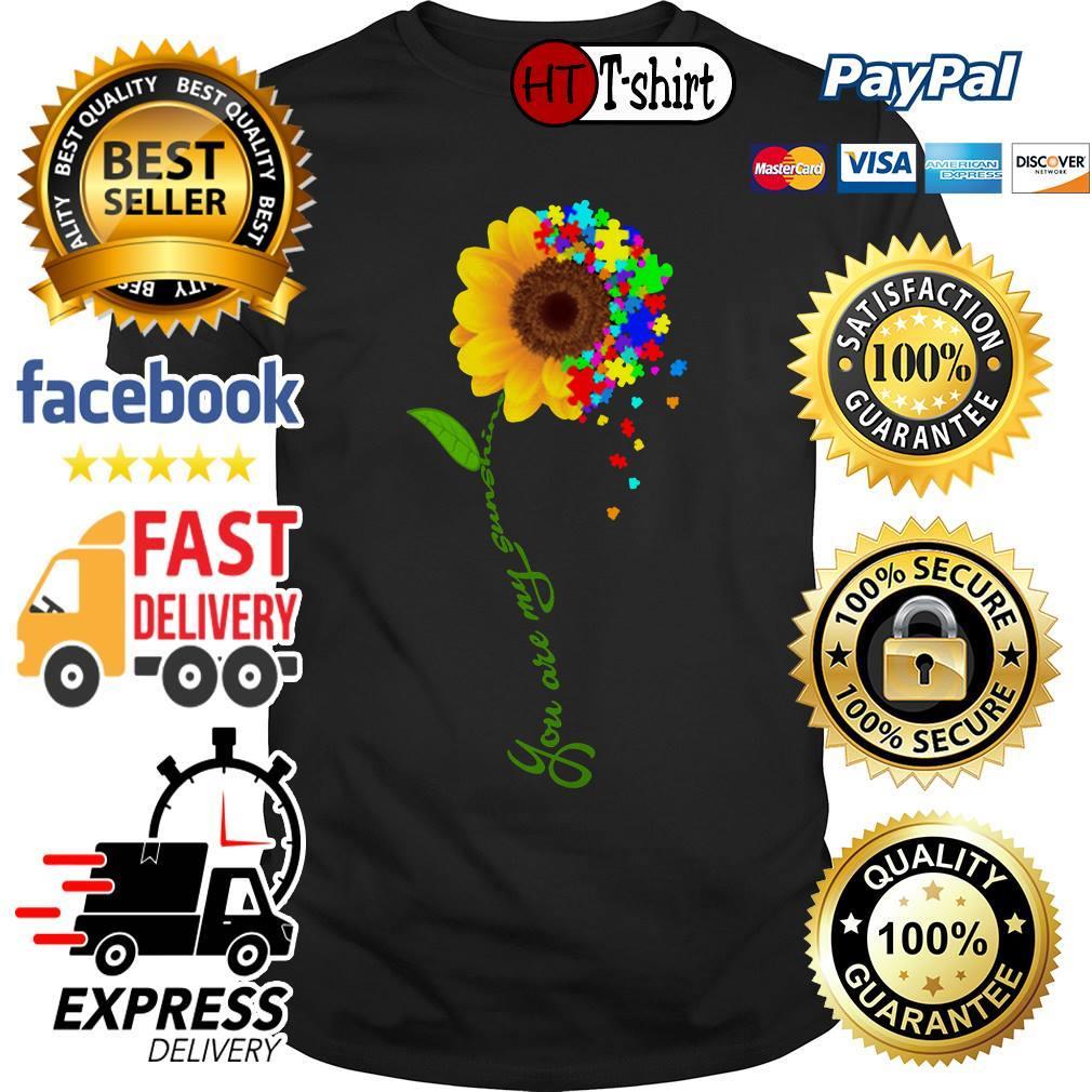 Autism Awareness Sunflower you are my sunshine shirt