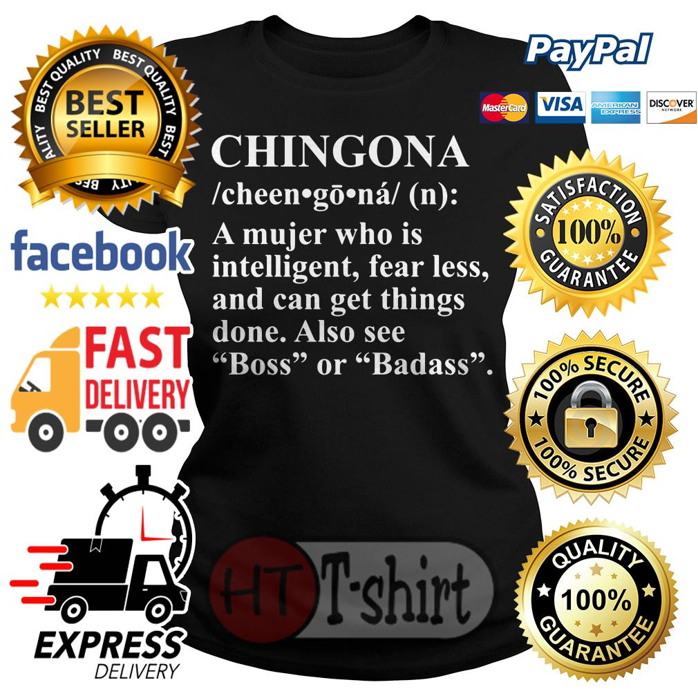 Chingona a mujer who is intelligent fearless and can get things done Ladies tee