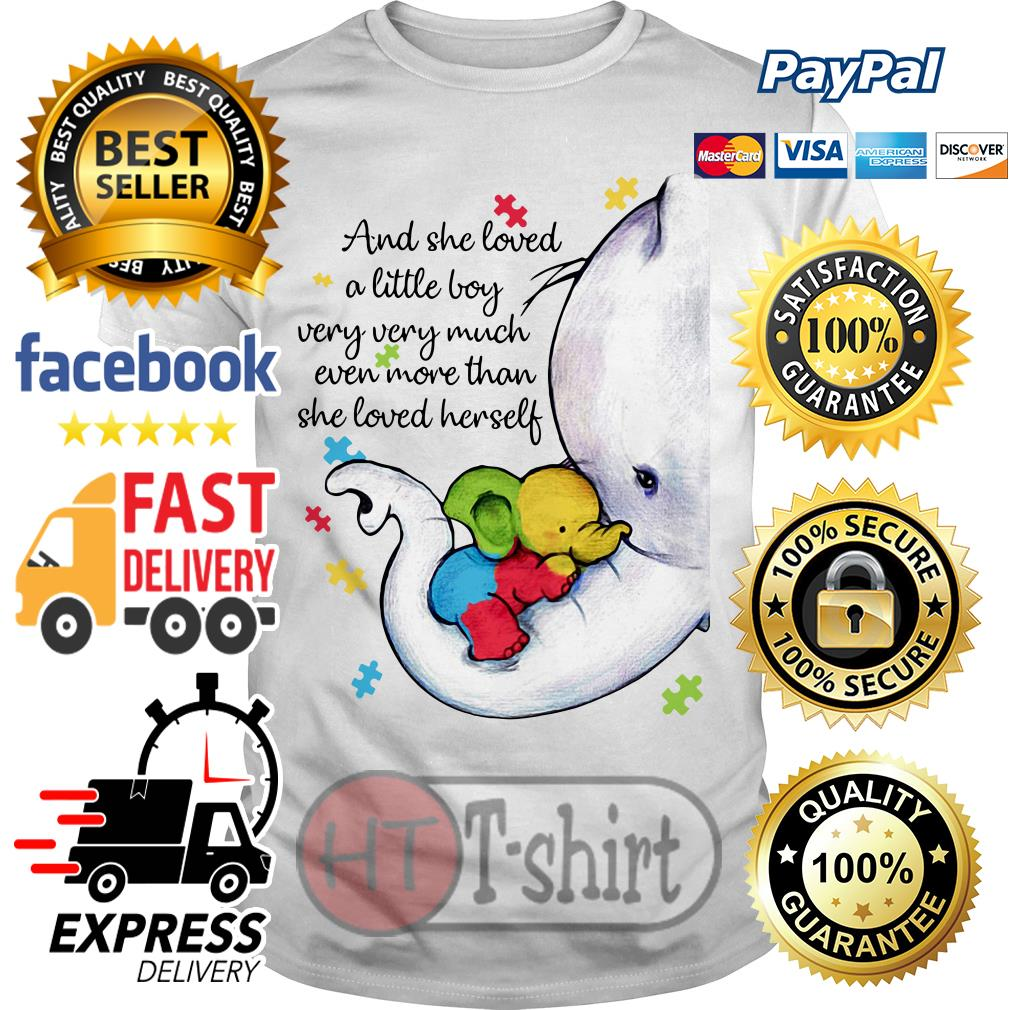 Elephant Autism And she loved a little boy very very much even more than she loved herself shirt