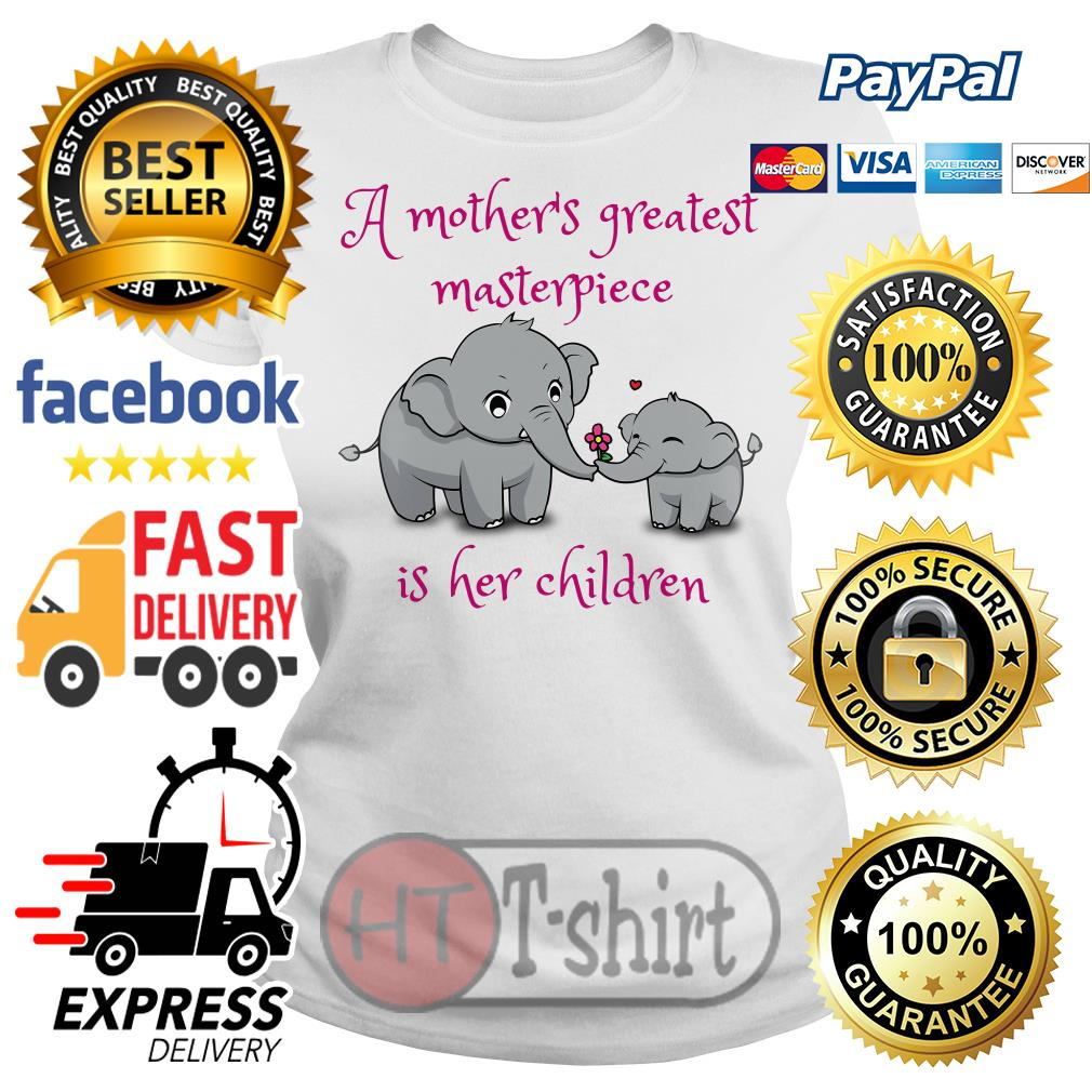 Elephant A mother's greatest masterpiece is her children Ladies tee