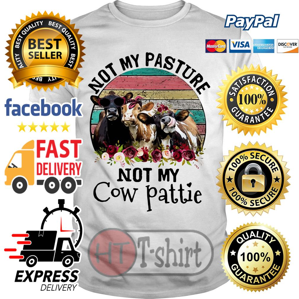 Not My Pasture Not My Cow Pattie Vintage shirt