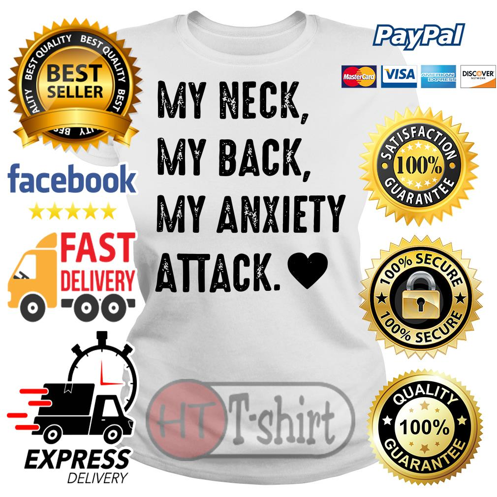 Official My neck my back my anxiety attack Ladies tee