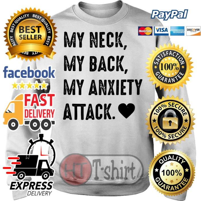 Official My neck my back my anxiety attack Sweater