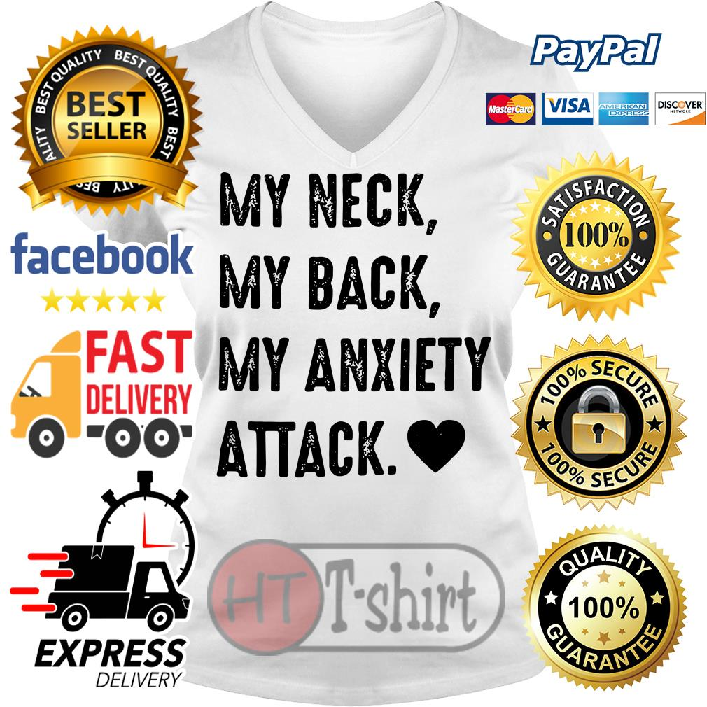 Official My neck my back my anxiety attack V-neck t-shirt