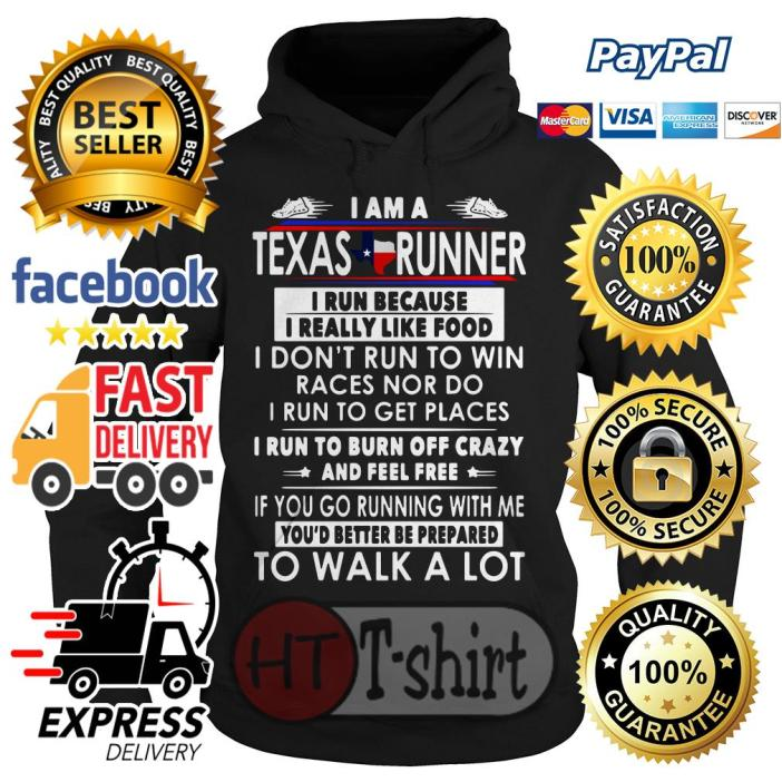 I am a Texas runner I run because I really like food I don't run to win Hoodie