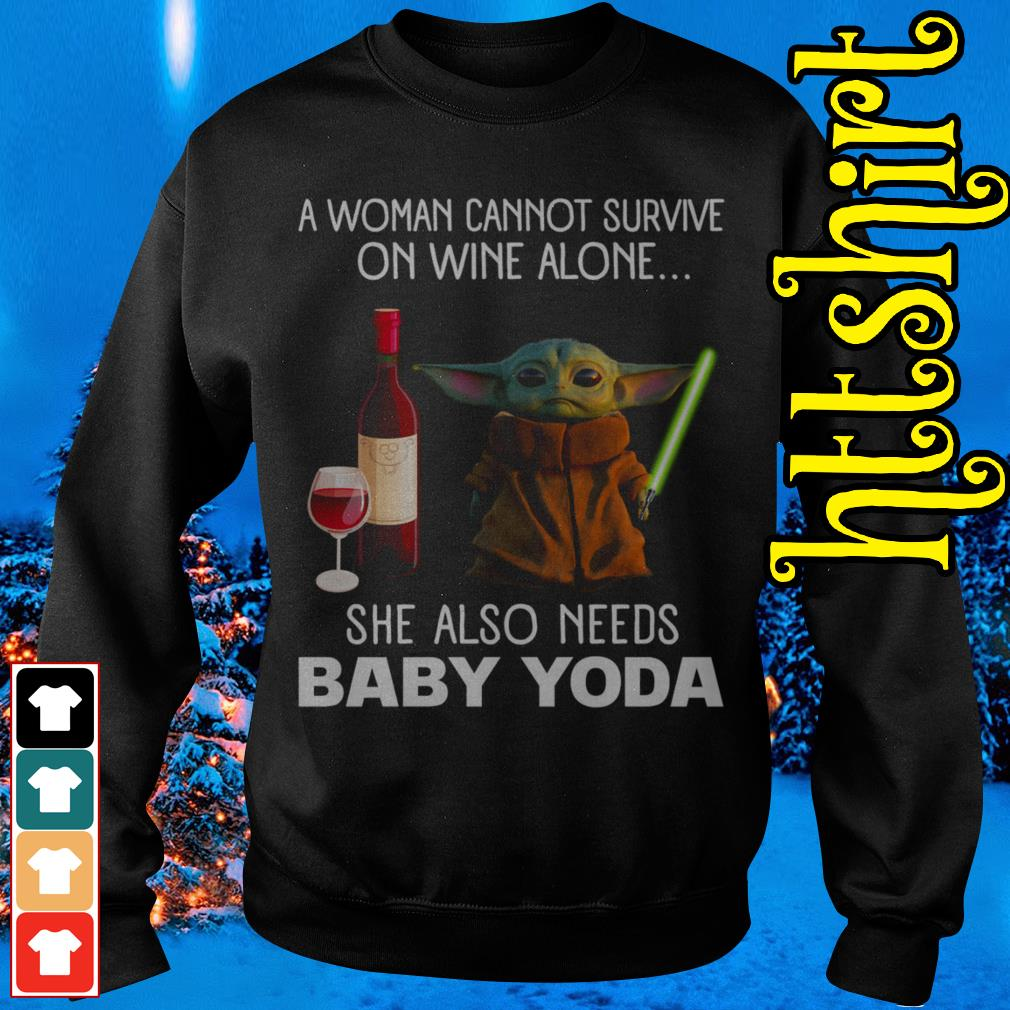 A woman cannot survive on wine alone she also needs baby Yoda Sweater