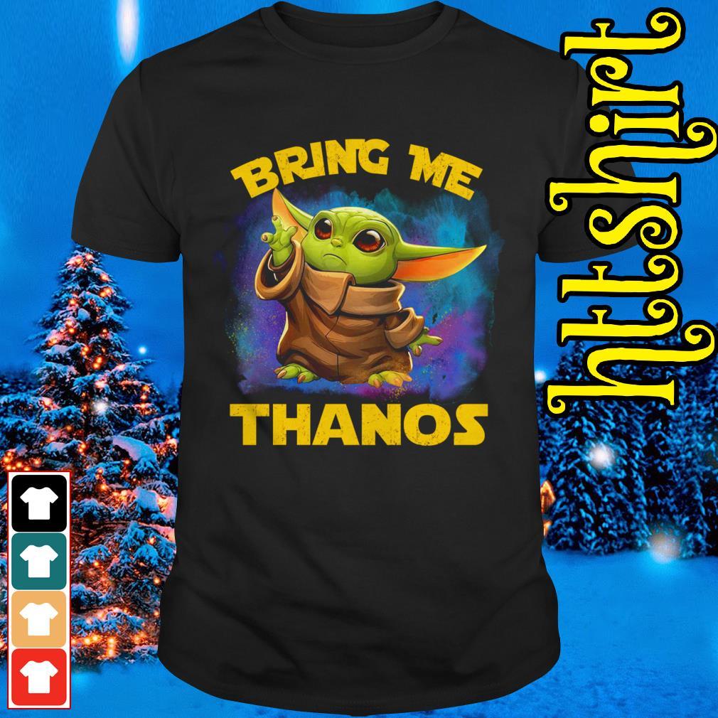 Baby Yoda bring me Thanos shirt