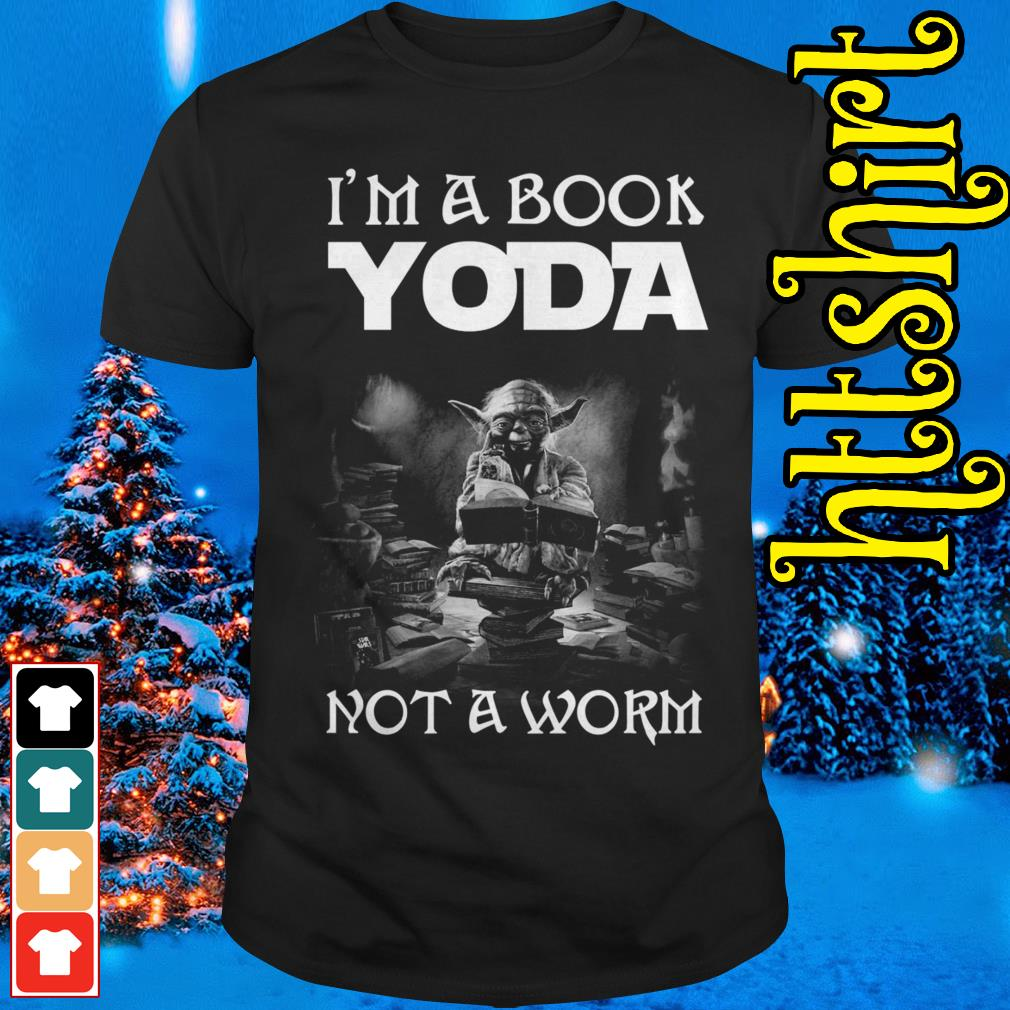 I'm a book Yoda not a worm shirt