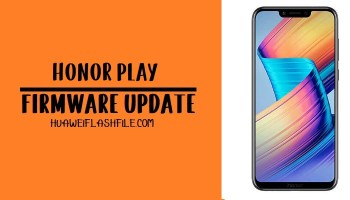 How to Flash Honor Play Stock Firmware – Honor Firmware