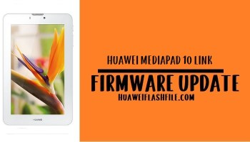 How to Flash Huawei MediaPad 10 Link Stock Firmware – All Firmwares