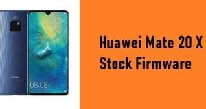 How to Flash Huawei Mate 20X Stock Firmware – All Firmwares