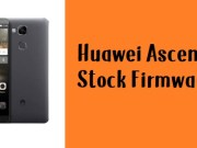 How to Flash Huawei Ascend Mate 7 Stock Firmware – All Firmwares