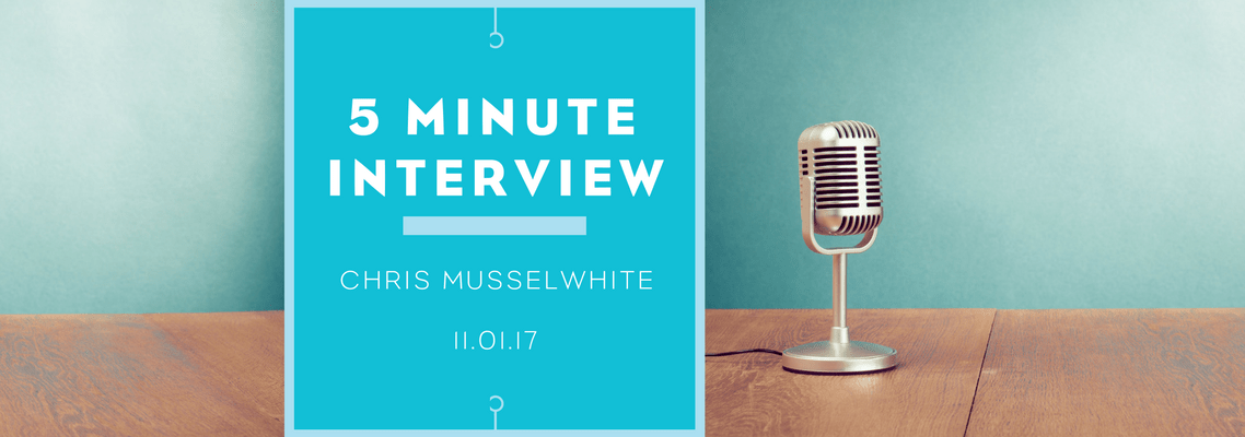 5 minutes with Chris Musslewhite